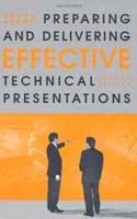 Preparing and Delivering Effective Technical Presentations Second Edition