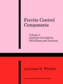 Ferrite Control Components, Volume 1: Junction Circulators, Yig Filters and Limiters