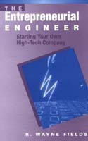 The Entrepreneurial Engineer: Starting Your Own High-Tech Company