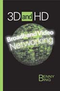 3D and HD Broadband Video Networking