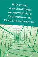 Practical Applications of Asymptotic Techniques in Electromagnetics
