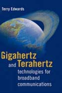Gigahertz and Terahertz Technologies for Broadband Communications