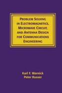 Problem Solving in Electromagnetics, Microwave Circuit, and Antenna Design for Communications Engineering