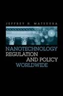 Nanotechnology Regulation and Policy Worldwide