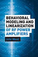 Behavioral Modeling & Linearization of RF Power Amplifiers