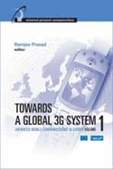 Towards a Global 3G System, Volume 1