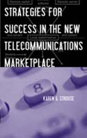 Strategies for Success in the New Telecommunications Marketplace
