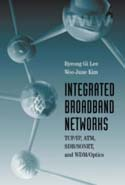 Integrated Broadband Networks: TCP/IP, ATM, SDH/SONET, and WDM/Optics