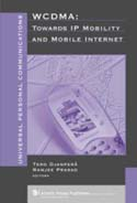 Wideband CDMA:Towards IP Mobility and Mobile Internet