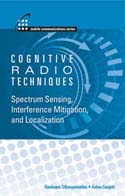 Cognitive Radio Techniques: Spectrum Sensing, Interference Mitigation, and Localization