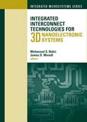 Integrated Interconnect Technologies for 3D Nanoelectronic Systems
