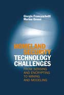 Homeland Security Technology Challenges: From Sensing and Encrypting to Mining and Modeling