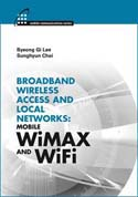 Broadband Wireless Access & Local Networks: Mobile WiMAX and WiFi