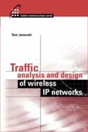Traffic Analysis and Design of Wireless IP Networks