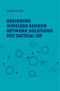 Designing Wireless Sensor Network Solutions for Tactical ISR