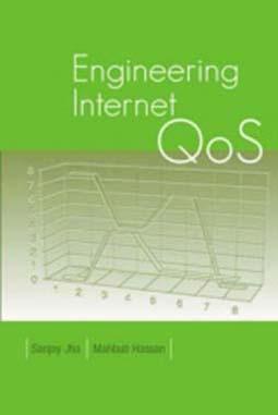 ARTECH HOUSE USA : Engineering Internet QoS