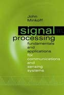 Signal Processing Fundamentals and Applications for Communications and Sensing Systems