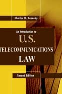 An Introduction to U.S. Telecommunications Law, Second Edition