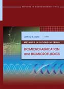 Methods in Bioengineering: Biomicrofabrication and Biomicrofluidics