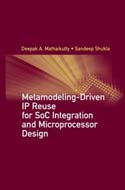 Metamodeling-Driven IP Reuse for SoC Integration and Microprocessor Design