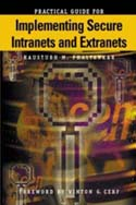Practical Guide to Implementing Secure Intranets and Extranets