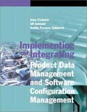 Implementing and Integrating Product Data Management and Software Configeration Management
