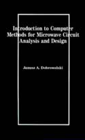 Introduction to Computer Methods for Microwave Circuit Analysis and Design
