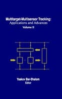 Multitarget-Multisensor Tracking, Volume 2: Applications and Advances