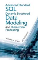 Advanced Standard SQL Dynamic Structured Data Modeling and Hierarchical Processing