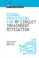 Signal Processing for RF Circuit Impairment Mitigation