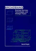 Broadband: Business Services, Technologies and Strategic Impact