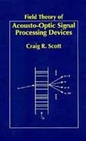 Field Theory of Acousto-Optic Signal Processing Devices