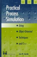 Practical Process Simulation Using Object-Oriented Techniques and C++
