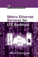 Metro Ethernet Services for LTE Backhaul