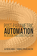 Post-Parametric Automation in Design and Construction