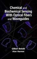 Chemical and Biochemical Sensing With Optical Fibers and Waveguides