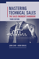 Mastering Technical Sales: The Sales Engineer's Handbook, Third Edition