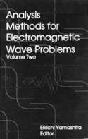 Analysis Methods for Electromagnetic Wave Problems, Volume Two