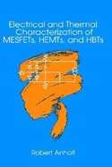 Electrical and Thermal Characterization of MESFETs HEMTs and HBTs