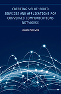 Creating Value-Added Services and Applications for Converged Communications Networks