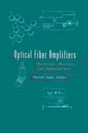 Optical Fiber Amplifiers: Materials Devices and Application Technologies