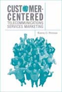 Customer-Centered Telecommunications Services Marketing