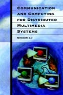 Communication and Computing for Distributed Multimedia Systems