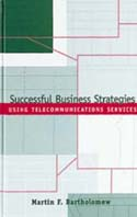 Successful Business Strategies Using Telecommunications Services