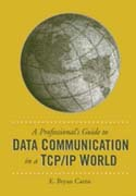 A Professional's Guide to Data Communication in a TCP/IP World