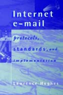 Internet E-mail: Protocols Standards and Implementation