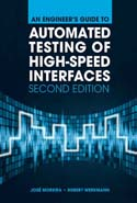 An Engineer's Guide to Automated Testing of High-Speed Interfaces, Second Edition