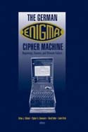 The German Enigma Cipher Machine: Beginnings, Success, and Ultimate Failure