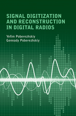 Signal Digitization and Reconstruction in Digital Radios