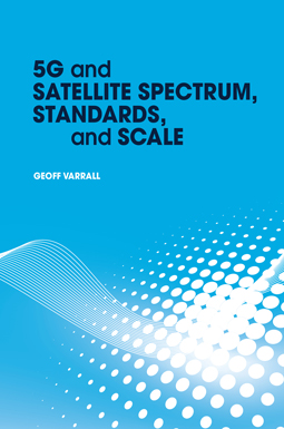 5G and Satellite Spectrum, Standards, and Scale